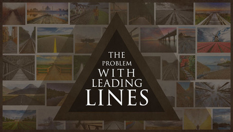 The Problem with Leading Lines | Abolish the Rule of Thirds | Scoop.it