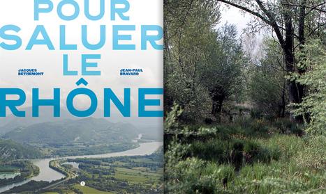 Pour Saluer le Rhône | Editions Libel : Maison d'édition – Lyon | Géographie : les dernières nouvelles de la toile. | Scoop.it