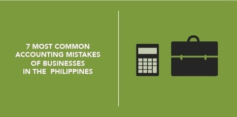 7 Most Common Accounting Mistakes of Businesses in the Philippines - Full Suite | Anything I Can Share | Scoop.it