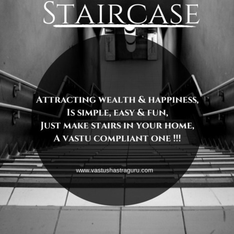 Staircase: Vastu Tips You MUST FOLLOW| VastuShastraGuru.com | Vastu Shastra | Scoop.it