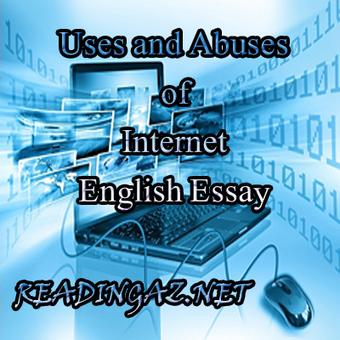 Uses And Abuses Of Internet English Essay  Uses And Abuses Of Internet English Essay  Words