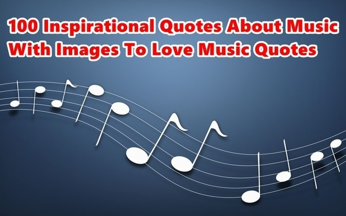 top inspirational quotes about music i