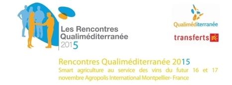 AgroTIC » Rencontres Qualimediterranée 2015 sur la smart viticulture | Environnement et développement durable en Languedoc Roussillon | Scoop.it