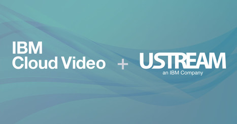 The Future of Streaming Video with IBM Cloud Video & Ustream - Online Video Blog: Industry News, Trends & Tips | Ustream | Cloud News of the day | Scoop.it