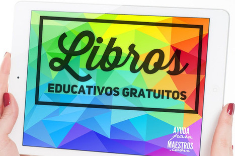 Libros educativos gratuitos | TecnoloTIC - Educación y TIC | Scoop.it