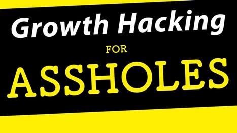 Growth Hacking for Assholes – Startup Grind – Medium   CustDev: Customer Development, Startups, Metrics, Business Models   Scoop.it