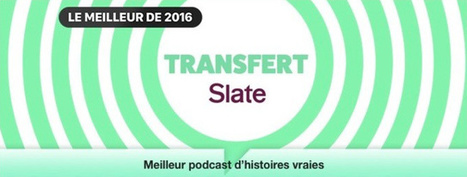 """Transfert"" le podcast de Slate.fr récompensé par iTunes 