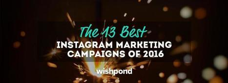 The 13 Best Instagram Marketing Campaigns of 2016 | Digital Content Marketing | Scoop.it