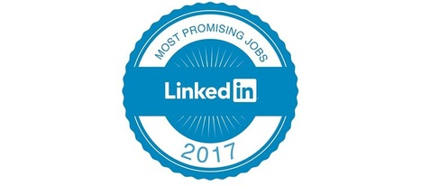 LinkedIn Data Reveals the Most Promising Jobs of 2017 | All About LinkedIn | Scoop.it