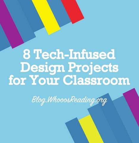 8 Tech-Infused Design Projects for Your Classroom   Serious Play   Scoop.it