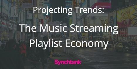 Projecting Trends: The Music Streaming Playlist Economy | Musique Au Numérique | Scoop.it