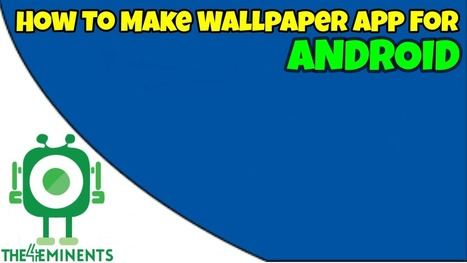 How to create your own wallpaper app for android? - The 4 eminents