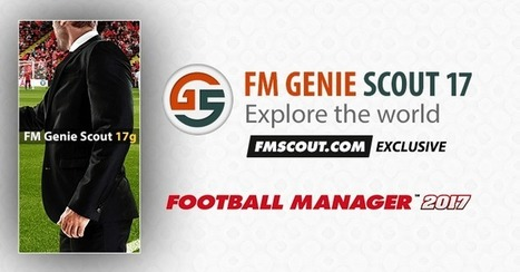 FM Genie Scout for FM17 is confirmed | Football