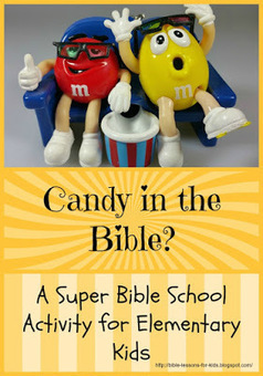 Bible Lessons for Kids: Candy in the Bible? A Super Bible School Activity for Elementary Kids | Children's Ministry Ideas | Scoop.it