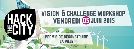 Hack The City - Etape 1 & 2 - Vision & Challenge Workshop à La Cantine Toulouse | Toulouse networks | Scoop.it