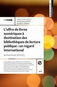 Nouvelle parution : L'offre de livres numériques à destination des bibliothèques de lecture publique. Un regard international | Enssib | BIB on WEB | Scoop.it