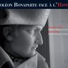 Napoléon Bonaparte face à l'Histoire