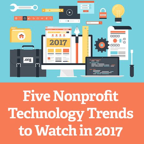 5 Nonprofit Technology Trends to Watch in 2017 | Social Media & sociaal-cultureel werk | Scoop.it