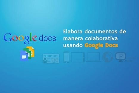 Google Docs - #RecetasTIC   Profesoronline   Scoop.it