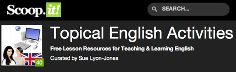 Topical English Activities - curated by Sue Lyon Jones | Internet 2013 | Scoop.it