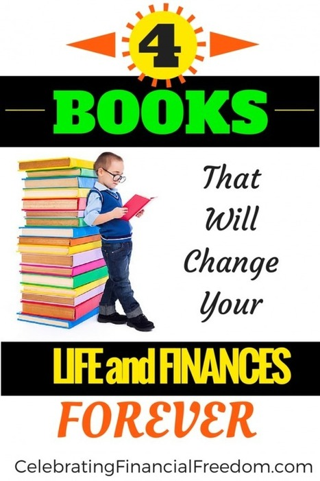 4 Books That Will Change Your Life and Finances Forever | Celebrating Financial Freedom | Scoop.it