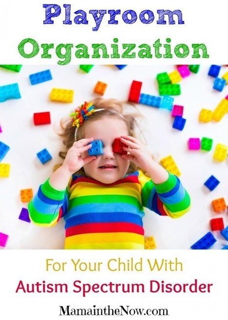 Playroom Organization Tips for Your Child with ASD (Autism Spectrum Disorder) - Mama In The Now | Autism and Family | Scoop.it