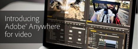 Collaborative Video Editing on the Go: Adobe Anywhere | Digital Communications News | Scoop.it