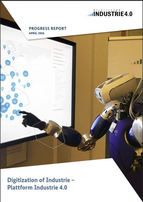 Digitization of Industrie - Plattform Industrie 4.0 | Internet Partnership | Scoop.it