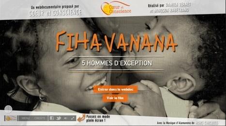 Fihavanana - 5 hommes d'exception | Coeur et conscience | L'actualité du webdocumentaire | Scoop.it