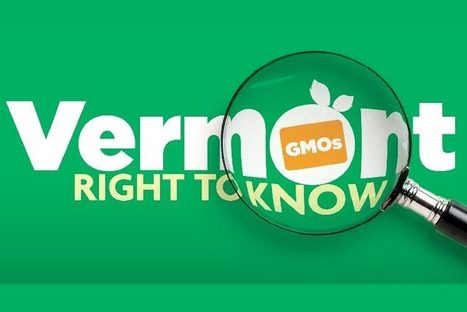 Experts Move in to Defend Vermont's GMO Labeling Law - Organic Connections | Searching for Safe Foods | Scoop.it