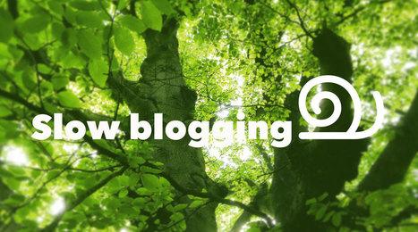 046- Slow bloggen • Trendbubbles | TRENDBUBBLES | Scoop.it