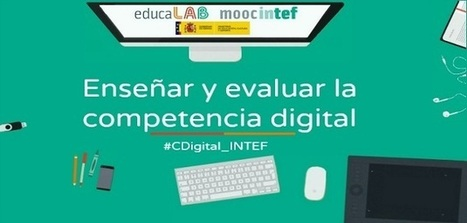 """""""Enseñar y evaluar la competencia digital"""", nuevo MOOC convocado por INTEF   Blog de INTEF   Recursos, aplicaciones TIC, y más   Scoop.it"""