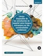 Léxico disponible de los estudiantes de español como lengua extranjera en las universidades andaluzas | Todoele - Enseñanza y aprendizaje del español | Scoop.it
