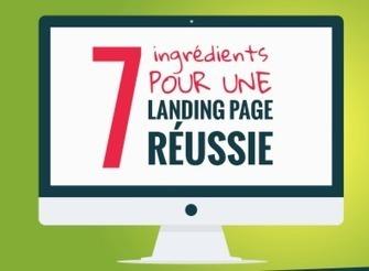 7 ingrédients pour une landing page réussie | Communication 2.0 et réseaux sociaux | Scoop.it