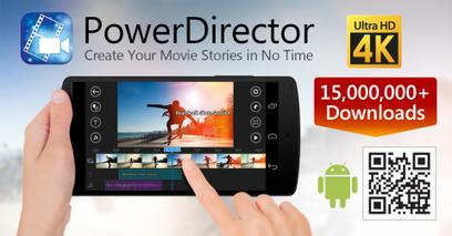 PowerDirector devient le premier éditeur vidéo sous Android à supporter la 4K - FrAndroid | mlearn | Scoop.it