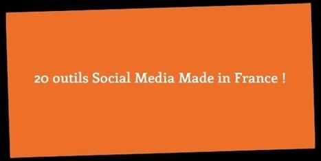20 outils Social Media Made in France ! | Veille et e-réputation | Scoop.it