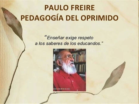 14 Libros PDF de Paulo Freire, la educación al servicio de la humanidad | Teachelearner | Scoop.it