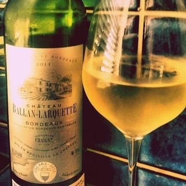 Château Ballan-Larquette Bordeaux Blanc 2011 by @WineHarlots | Nombrilisme | Scoop.it