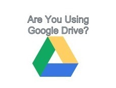 Are You Using Google Drive? | The Perfect Storm Team | Scoop.it