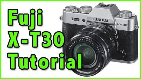 Fuji X T30 Training Tutorial Overview Fujifil