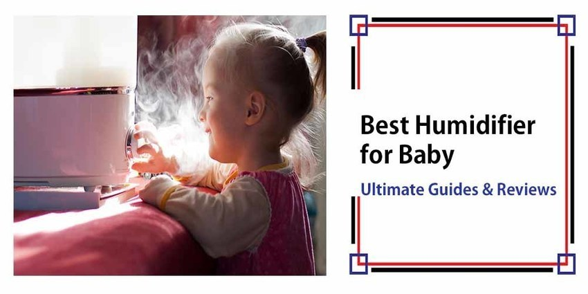 Best Humidifier For Baby Reviews 2017 T