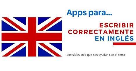 Dos aplicaciones que ayudan a escribir en inglés correctamente | E-Learning, M-Learning | Scoop.it