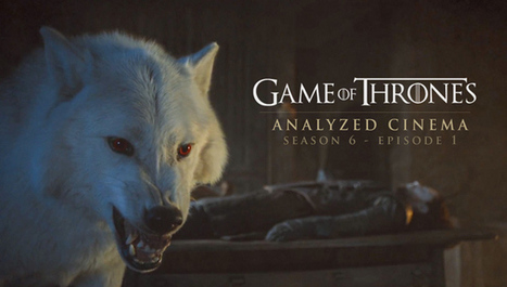 Game of Thrones Season 6 Ep.1 - Analyzed Cinema | Abolish the Rule of Thirds | Scoop.it