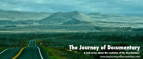 The Journey of Documentary: a web series about the evolution of documentary | idocs.org | Digital Video Editing | Scoop.it