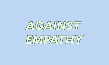 Against Empathy: Why Love Doesn't Trump Hate | Empathy and Compassion | Scoop.it