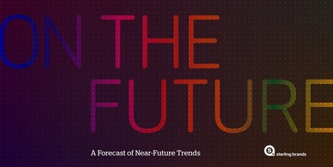 On The Future: A Forecast of Near-Future Trends by Sterling Brands | Futurewaves | Scoop.it