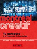 Guide du Montréal créatif | Art de Vivre Ulysse | Culture tourisme et com | Scoop.it