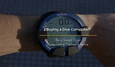What You Should Consider When Buying a Dive Computer? | Bookyourdive | Scoop.it