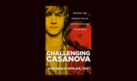 Challenging Casanova: Beyond the Stereotype of the Promiscuous Young Male [Excerpt] | 21st_Century Good: Social and Content | Scoop.it