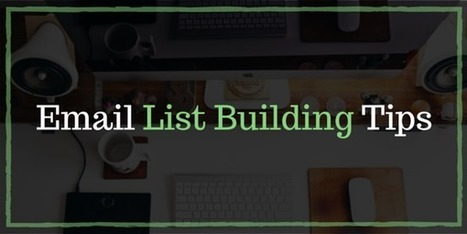 21 Email List Building Tips From Pros [+ Case Studies] | Curating Information | Scoop.it